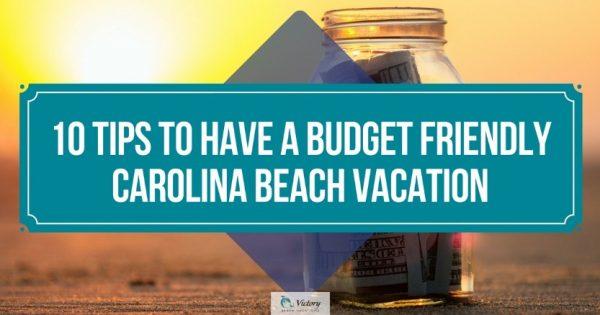 Best Ways to have a Budget-Friendly Carolina Beach Vacation